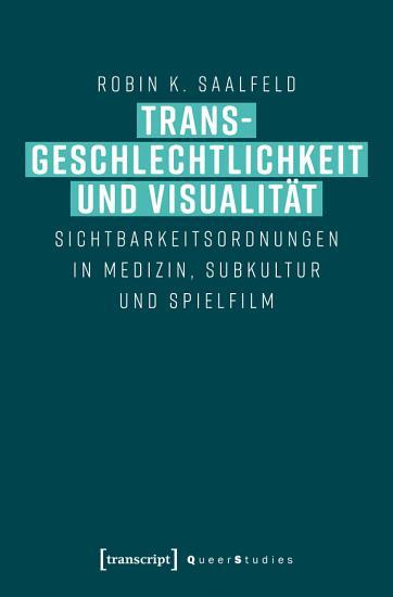 Transgeschlechtlichkeit und Visualit  t PDF