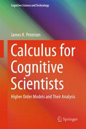 Calculus for Cognitive Scientists: Higher Order Models and Their Analysis