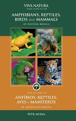 Viva Natura: Field guide to the Amphibians, Reptiles, Birds and Mammals of Western Mexico (Spanish and English Edition)