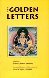 The Golden Letters: The Tibetan Teachings of Garab Dorje, First Dzogchen Master