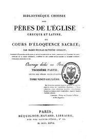 Bibliothèque choisie des Pères de l'Eglise grecque et latine ou cours d'éloquence sacrée: Volume22