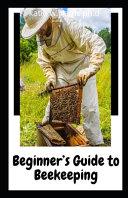Beginner s Guide to Beekeeping PDF