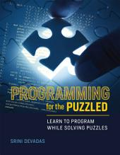 Programming for the Puzzled: Learn to Program While Solving Puzzles