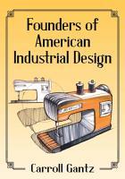 Founders of American Industrial Design PDF