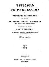 Ejercicio de perfección y virtudes cristianas, 3: dividido en tres partes