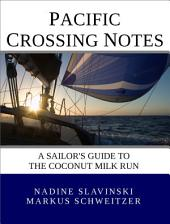 Pacific Crossing Notes: A Sailor's Guide to the Coconut Milk Run