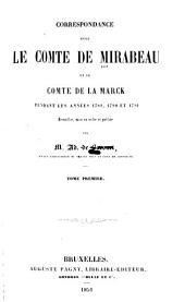 Correspondance entre le comte de Mirabeau et le comte de la Marck pendant les années 1789, 1790 et 1791: Volumes1à2