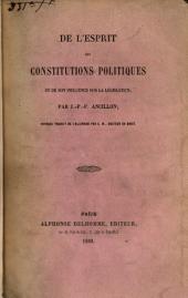 De l'esprit des constitutions politiques et de son influence sur la législation