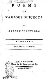 Poems on Various Subjects: By Robert Fergusson. In Two Parts