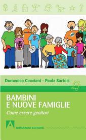 Bambini e nuove famiglie: Come essere genitori