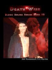 Death Wish (Blood Bound Book 12)