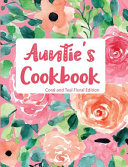 Auntie's Cookbook Coral and Teal Floral Edition