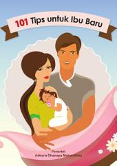 101 Tips untuk Ibu Baru: Tak ada sekolah untuk menjadi seorang ibu.