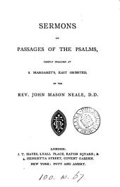 Sermons on Passages of the Psalms: Chiefly Preached in the Oratory of S. Margaret's, East Grinstead