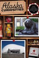 Alaska Curiosities