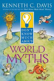 Don T Know Much About World Myths