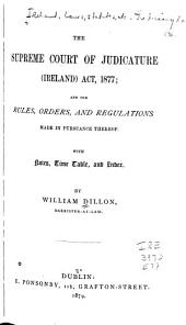 The Supreme Court of Judicature (Ireland) Act, 1877 ...