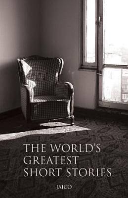 The World S Greatest Short Stories