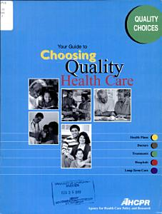 Your Guide to Choosing Quality Health Care Book