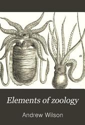 Elements of Zoology: For the Use of Schools and Science Classes
