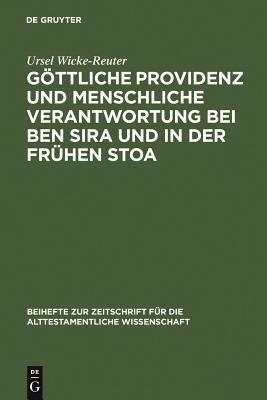 G  ttliche Providenz und menschliche Verantwortung bei Ben Sira und in der fr  hen Stoa PDF