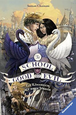 The School for Good and Evil  Band 4  Ein K  nigreich auf einen Streich PDF
