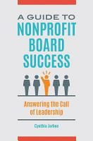 A Guide to Nonprofit Board Success  Answering the Call of Leadership PDF
