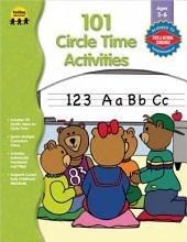 101 Circle Time Activities, Ages 3 - 6