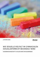Wie sexuelle Vielfalt im gymnasialen Sexualunterricht behandelt wird  Diskriminierungen mit Schulb  chern entgegenwirken PDF