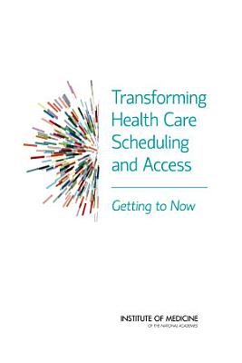 Transforming Health Care Scheduling and Access