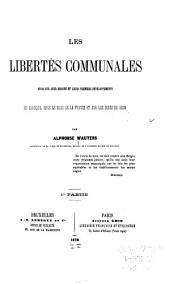Les Libertés communales: Essai sur leur origine et leurs premiers développements en Belgique, dans le Nord de la France et sur les bords du Rhin, Partie1