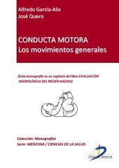 Conducta motora: los movimientos generales: Evaluación neurológica del recién nacido