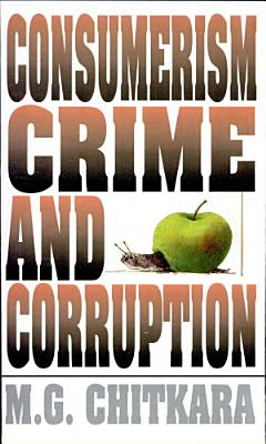 Consumerism  Crime  and Corruption