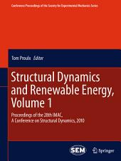 Structural Dynamics and Renewable Energy, Volume 1: Proceedings of the 28th IMAC, A Conference on Structural Dynamics, 2010