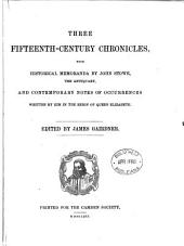 Three Fifteenth-century Chronicles, with Historical Memoranda