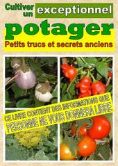 Cultiver un potager exceptionnel. Petits trucs et secrets anciens