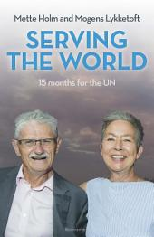 Serving the World: 15 Months for the UN