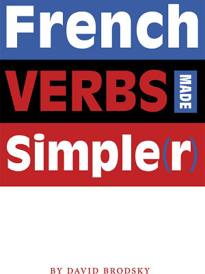 French Verbs Made Simple r