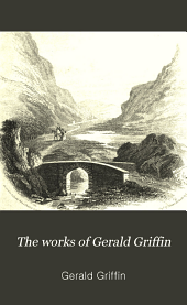 The Works of Gerald Griffin: Volume 2