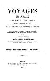 Voyages nouveaux par ner et par terre, effectués ou publiés de 1837 à 1847: dans les diverses parties du monde ... analysés ou tr, Volumes1à2