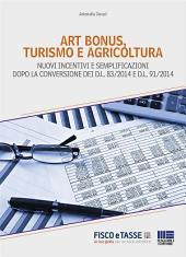 Art bonus, turismo e agricricoltura