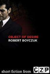 Object of Desire: Short Story