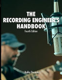 The Recording Engineer s Handbook 4th Edition PDF