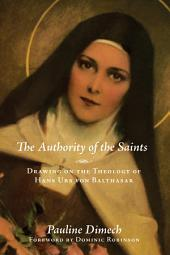 The Authority of the Saints: Drawing on the Theology of Hans Urs von Balthasar