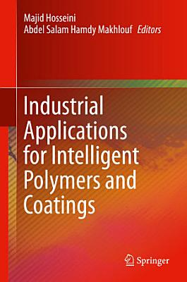Industrial Applications for Intelligent Polymers and Coatings