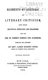 Elements of Rhetoric and Literary Criticism ...: For the Use of Common Schools and Academies