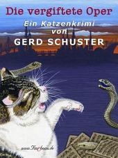 Die vergiftete Oper: Katze Blümchen ermittelt: Der dritte Fall