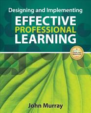 Designing and Implementing Effective Professional Learning PDF
