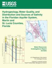 Hydrogeology, water quality, and distribution and sources of salinity in the Floridan aquifer system, Martin and St. Lucie Counties, Florida