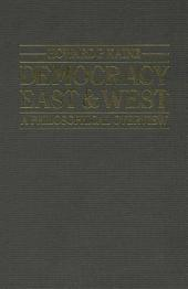 Democracy East And West: A Philosophical Overview